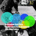 Kabar JKPP Edisi 22: Kebijakan Satu Peta Paska Launching Geoportal One Map Policy